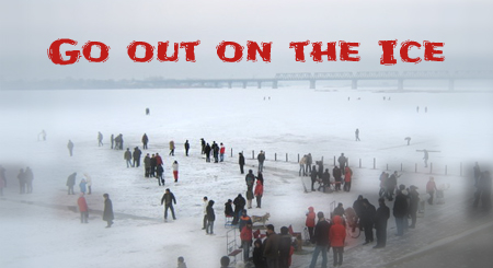 Go out on the ice