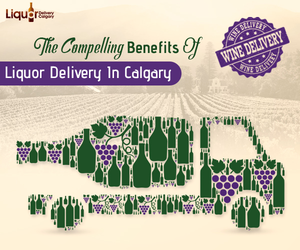 The Compelling Benefits Of Liquor Delivery In Calgary